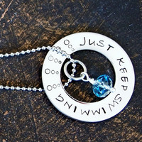 Just Keep Swimming- Charm Necklace, Washer Charm Necklace, Just Keep Swimming Pendant