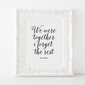WALT WHITMAN PRINT,We Were Together I Forget The Rest,Gift For Him,Gift For Boyfriend,Lovely Words,Valentines,Anniversary,Typography,Quote