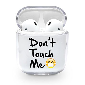 Don't Touch Me Airpods Case