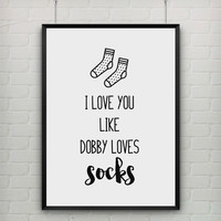 Canvas Art Poster Quote I Love You Like Dobby Loves Socks Harry Potter Card, Frame Not included