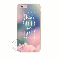 Think Happy Be Happy - iPhone 7 and iPhone 7 Plus Case - Unique Fashion Design with Slim Fit