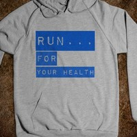 RUN FOR YOUR HEALTH