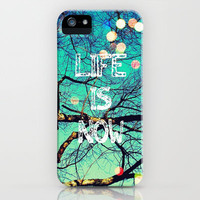 Life Is Now iPhone & iPod Case by Erin Jordan