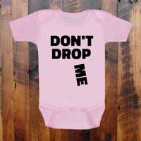 Baby Clothes. Don't Drop Me. Funny baby romper onezee original hand screen print. baby gift. baby announcement. baby shower gift. Onezee.