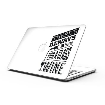 Theres Always Time For A Glass Of Wine - MacBook Pro with Retina Display Full-Coverage Skin Kit