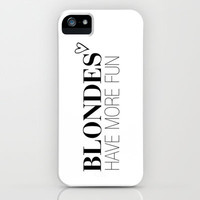 Blondes Have More Fun. iPhone & iPod Case by Abigail Ann