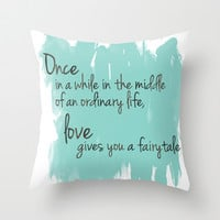Love gives you a fairytale Throw Pillow by Michelle