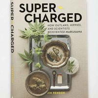 Super-Charged: How Outlaws, Hippies,And Scientists Reinvented Marijuana By Jim Rendon- Assorted One