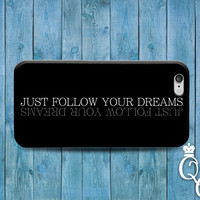 iPhone 4 4s 5 5s 5c 6 6s plus iPod Touch 4th 5th 6th Generation Cover Just Follow Your Dreams Black Phone Case Cute Quote Fun Basic Inspire