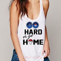 Pokemon Go Hard Or Go Home Tshirt Tank Top Womens Shirt FREE Shipping