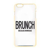 Brunch Because Mimosas Phone Case - iPhone 6/6S Plus