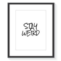 Stay Weird Wall Art (Frame NOT Included)