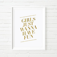 "Printable Art Motivational Print Wall Decor ""Girls Just Wanna Have Fun"" Inspirational Print Home Decor Wall Art Typography Poster Love Print"