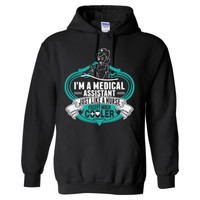 I Am A Medical Assistant Just Like A Nurse Except Much Cooler - Heavy Blend™ Hooded Sweatshirt