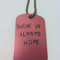 There is Always Hope Dog tag Necklace
