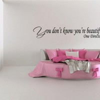 """YOU DON'T KNOW YOU'RE BEAUTIFUL ~ ONE DIRECTION: Best Priced Decal WALL DECAL, 5.5"""" X 28"""""""
