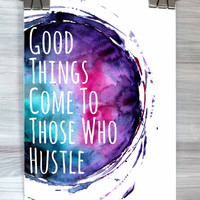 Watercolor Quote Print Good Things Come To Those Who Hustle Poster Inspirational Wall Art Dorm Room Bedroom Home Decor