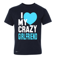 Zexpa Apparel™I Love My Crazy Girlfriend Youth T-shirt Couple Matching July 4 Tee