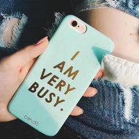 "Blue "" I am very busy "" phone case for iPhone 7 7plus 6 6S 6plus 6Splus 1109J01"
