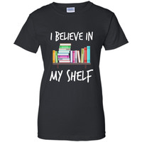 Funny I Believe In My Shelf T-Shirt Librarian Books Nerd Pun