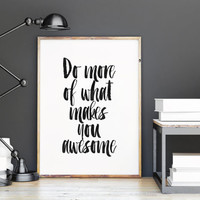 Do More Of What Makes You Awesome,Printable Wall Art,typography Poster,Inspiring Quote,Motivational print,Watercolor Print,Quote Wall Art