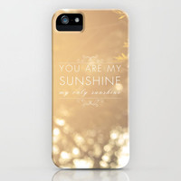 You Are My Sunshine iPhone Case by Sandra Arduini | Society6