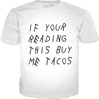 If You're Reading This Buy Me Tacos