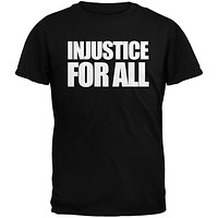 Injustice For All Black Adult T-Shirt