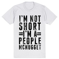 I'm Not Short, I'm A People McNugget