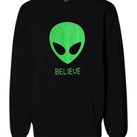 Alien BELIEVE 90's Sweater - UFO Martian Crewneck Sweatshirt - Unisex Sizes S, M, L, XL