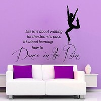 Wall Decals Vinyl Decal Sticker Dancing Quote Life Isn't About Waiting for the Storm to Pass It's About Learning How to Dance in the Rain Sport Girl Dancer Home Interior Design Living Room Gym Decor