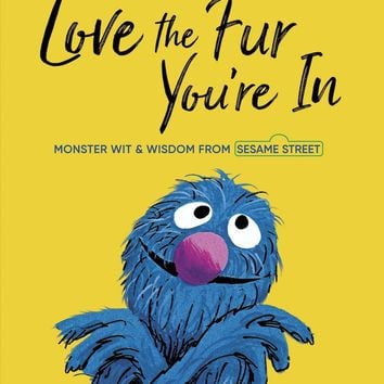 Love the Fur You're In Book - Monster Wit & Wisdom from Sesame Street