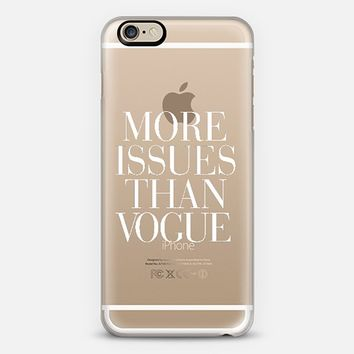 More Issues Than Vogue Classic Typography Transparent Design iPhone 6 case by Rex Lambo | Casetify