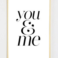 you and me love couple quote bedroom quote typographic print pinterest inspirational motivational tumblr room decor framed quotes teen