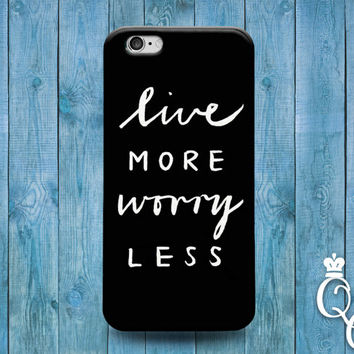 iPhone 4 4s 5 5s 5c 6 6s plus iPod Touch 4th 5th 6th Generation Cool Black White Life Quote Live More Worry Less Phone Cover Cute Dream Case