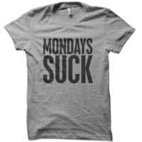 Mondays Suck T-Shirt from These Shirts