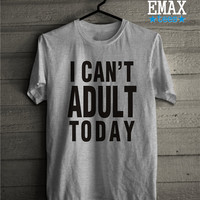 I can't Adult Today T-shirt, Fashion Instagram Tshirt, 100% Cotton Unisex Tee Shirt