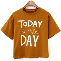 Coffee Today Is The Day Print Short Sleeve Cropped T-shirt