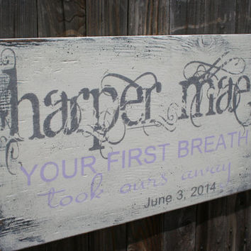 Your First Breath Took Ours Away Nursery Sign Wood Sign Shabby Chic Nursery Vintage Nursery Gray And Lavender Nursery Wall Decor Handmade