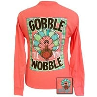 Girlie Girl Gobble Til You Wobble Fall Long Sleeve T-Shirt