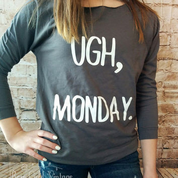 Ugh, Monday. 3/4 Sleeve Raglan - S, M & L only