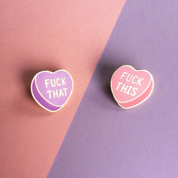 F*ck This and That Conversation Heart Pin Set *BACKORDER* // 1 inch Cloisonné Hard Enamel Pins