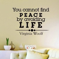 Wall Decals Quotes Virginia Woolf You Cannot Find Peace By Avoiding Life Decal Lettering Stickers Home Decor Art Mural Z795