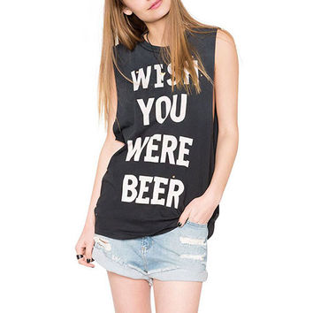 """Women's """"Wish You Were Beer : Sleeveless T-shirt  Rock Punk Gothic Funny"""
