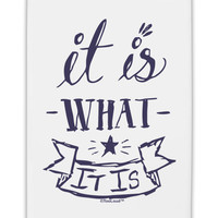 "It Is What It Is Fridge Magnet 2""x3"