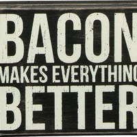 Primitives By Kathy Box Sign, 6 by 5-Inch, Bacon Makes it Better