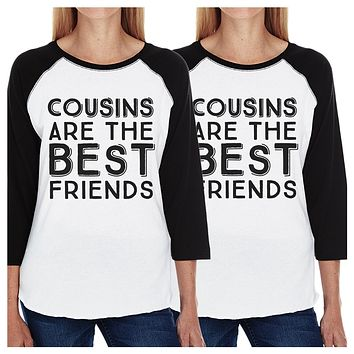 Cousins Are The Best Friends BFF Matching Black And White Baseball Shirts