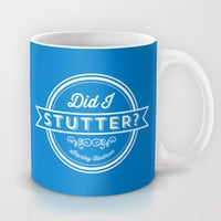 The Office Stanley Hudson Quote - Did I Stutter? Mug by Noonday Design