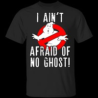 I Aint Afraid Of No Ghost T-Shirt