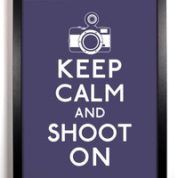 Stay Gold Media | Keep Calm and Shoot On, 8 x 10 | Online Store Powered by Storenvy